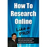 How To Research Online Like A Pro! Learn How To Research Online Like A Pro With World Class Research Tips and Techniques! (Online Marketing Kung Fu)