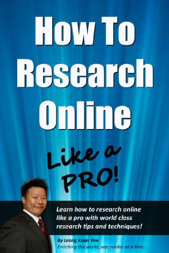 How To Research Online Like A Pro! Learn How To Research Online Like A Pro With World Class Research Tips And Techniques!