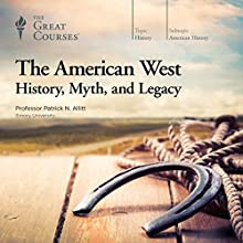 The American West: History, Myth, and Legacy Lecture by  The Great Courses Narrated by Professor Patrick N. Allitt PhD