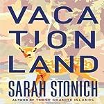 Vacationland | Sarah Stonich