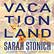 Vacationland | [Sarah Stonich]