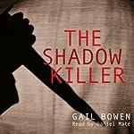 The Shadow Killer: Charlie D. Mystery Series, Book 3   Gail Bowen