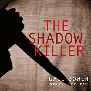 The Shadow Killer: Charlie D. Mystery Series, Book 3 | [Gail Bowen]