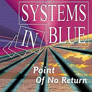 Systems In Blue -  Point Of No Return (The 1st Album)