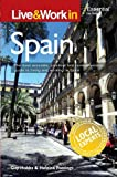 img - for Live & Work in Spain: The Most Accurate, Practical and Comprehensive Guide to Living and Working In Spain by Guy Hobbs (2008-12-16) book / textbook / text book