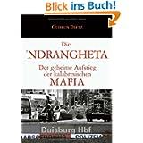 Die Ndrangheta: Der geheime Aufstieg der kalabrischen Mafia