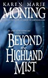 Beyond the Highland Mist (0440234808) by Moning, Karen