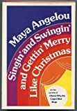 Singin' and Swingin' and Gettin' Merry Like Christmas (0394405455) by Angelou, Maya