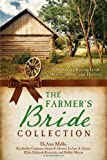 img - for The Farmer's Bride Collection: 6 Romances Spring from Hearts, Home, and Harvest book / textbook / text book