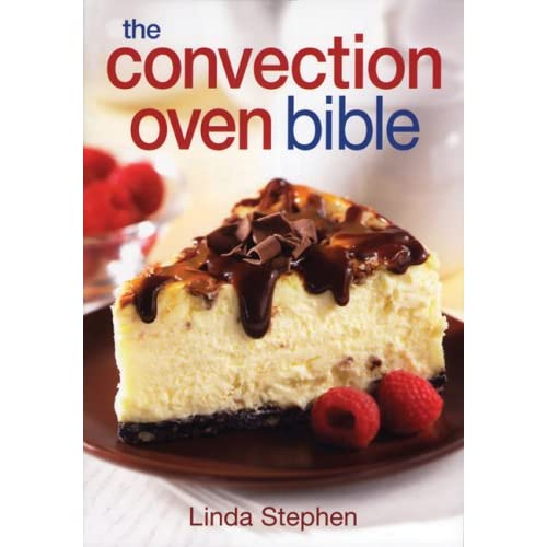 The Convection Oven Bible: Linda Stephen: 9780778801542