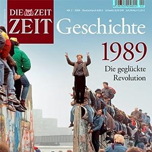 1989 - Die geglückte Revolution (ZEIT Geschichte) Hörbuch