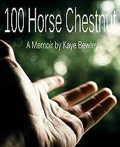 100 HORSE CHESTNUT: A MEMOIR