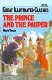 img - for The Prince and the Pauper Great Illustrated Classics book / textbook / text book