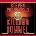 Killing Rommel (       UNABRIDGED) by Steven Pressfield Narrated by Alfred Molina