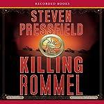 Killing Rommel | Steven Pressfield