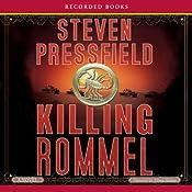 Killing Rommel | [Steven Pressfield]