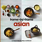 img - for Asian: A Visual Step-by-step Cookbook (Frame by Frame) by Parragon Books (2010-07-01) book / textbook / text book