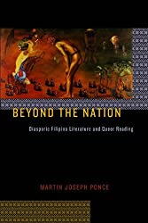 Beyond the Nation: Diasporic Filipino Literature and Queer Reading (Sexual Cultures Also An Ali Bo)