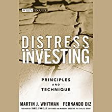 Distress Investing: Principles and Technique (       UNABRIDGED) by Martin J. Whitman, Fernando Diz Narrated by Pete Larkin