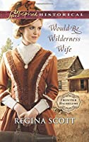 Would-Be Wilderness Wife