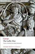 The Gallic War: Seven Commentaries on The Gallic War with an Eighth Commentary by Aulus Hirtius (Oxford World's Classics): Julius Caesar, Carolyn Hammond: 9780199540266: Amazon.com: Books