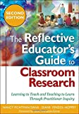 img - for The Reflective Educator's Guide to Classroom Research: Learning to Teach and Teaching to Learn Through Practitioner Inquiry book / textbook / text book