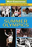 Great Moments In The Summer Olympics (Turtleback School and Library Binding Edition) (Matt Christopher Sports Series for Kids (Prebound))