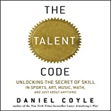 img - for The Talent Code: Unlocking the Secret of Skill in Sports, Art, Music, Math, and Just About Anything book / textbook / text book