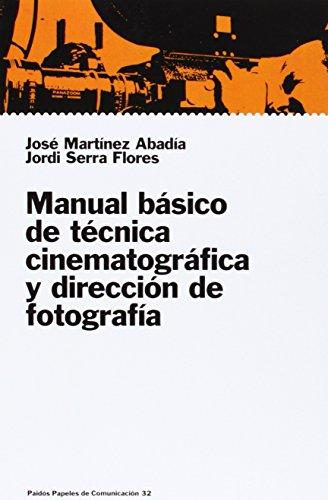 Manual básico de técnica cinematográfica y dirección de fotografía (Papeles De Comunicacion)