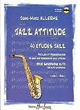 echange, troc Jean-Marc Allerme - Jazz attitude, volume 1 : 40 études jazz, faciles et progressives pour saxophone alto (CD Inclus)