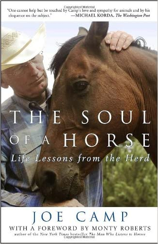 The Soul of a Horse: Life Lessons from the Herd written by Joe Camp