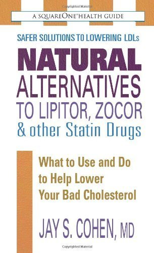 natural-alternatives-to-lipitor-zocor-other-statin-drugs-the-square-one-health-guides-by-cohen-jay-s