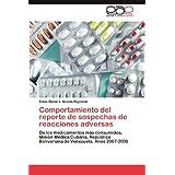 Comportamiento del reporte de sospechas de reacciones adversas: De los medicamentosmás consumidos. Misión Médica...