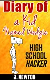img - for Diary of a Kid Named Wedgie: High School Hacker book / textbook / text book