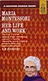 img - for Maria Montessori: Her Life and Work book / textbook / text book