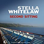 Second Sitting (       UNABRIDGED) by Stella Whitelaw Narrated by Julia Barrie
