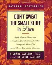 Don't Sweat the Small Stuff in Love (Don't Sweat the Small Stuff Series)