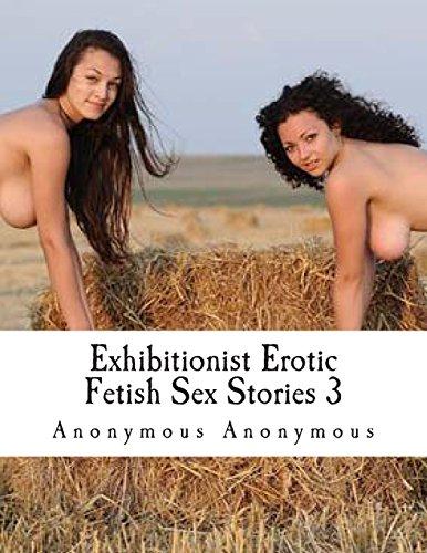 Exhibitionist Erotic Fetish Sex Stories 3