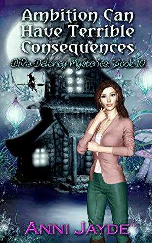 Ambition Can Have Terrible Consequences (Diva Delaney Mysteries) [Jayde, Anni] (Tapa Blanda)