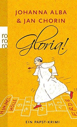 Gloria!: Ein Papst-Krimi (Die Abenteuer von Papst Petrus II, Band 2)