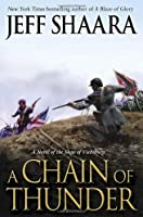 A Chain of Thunder: A Novel of the Siege of Vicksburg