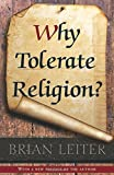 """Brian Leiter, """"Why Tolerate Religion?"""" (Princeton UP, 2013)"""