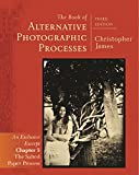 Alternative Photography: Salted Paper Process Chapter 5 from the The Book of Alternative Photographic Processes, 3rd ed