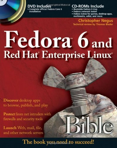 Fedora 6 and Red Hat Enterprise Linux Bible