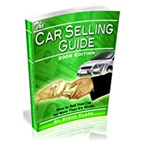 The Car Selling Guide - How to Sell Your Car for More Than it's Worth