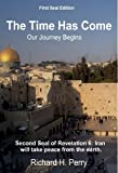 img - for The Time Has Come: Our Journey Begins book / textbook / text book