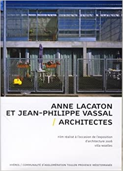 Anne lacaton et jean philippe vassal architectes dvd rom for Philippe jean architecte