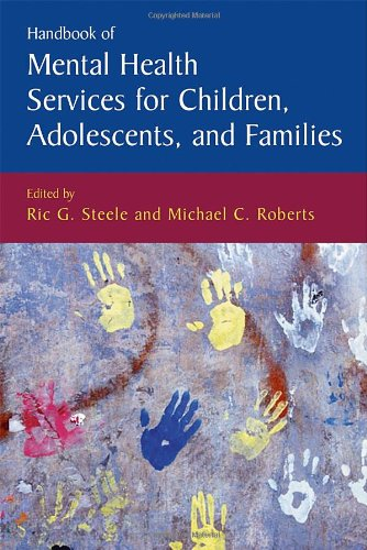 Handbook of Mental Health Services for Children, Adolescents, and Families (Issues in Clinical Child Psychology)