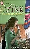 echange, troc Charlotte Link - Les roses de Guernesey, Tome 2 : La brume se lève