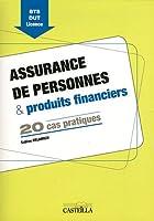 Assurance de personnes & produits financiers : 20 cas pratiques